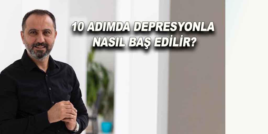 10 adımda depresyondan kurtul